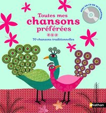 Toutes Mes Chansons Preferees ; 70 Chansons Traditionnelles