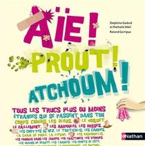Aie! Prout! Atchoum!