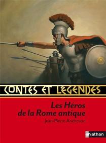 Contes Et Legendes T.36 ; Les Heros De La Rome Antique