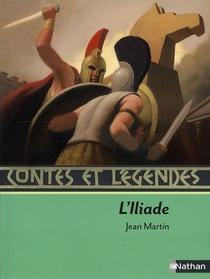 Contes Et Legendes ; L'iliade