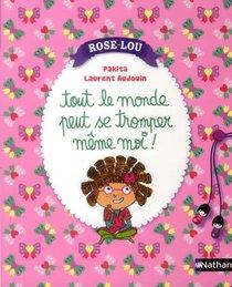 Rose-lou ; Tout Le Monde Peut Se Tromper Meme Moi!