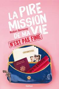 La Pire Mission De Ma Vie N'est Pas Finie T.2