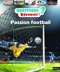 Questions Reponses 7+ ; Passion Football