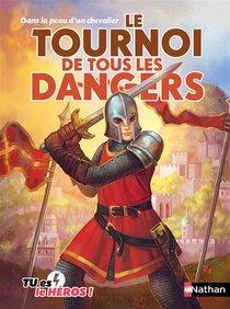 Dans La Peau D'un Chevalier ; Le Tournoi De Tous Les Dangers
