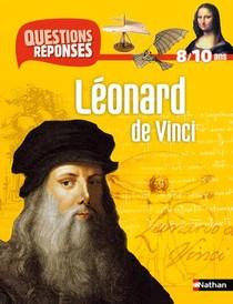 Questions Reponses 7+ ; Leonard De Vinci