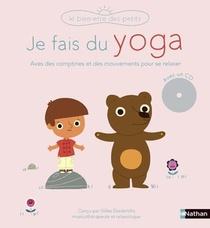 Je Fais Du Yoga ; Avec Des Comptines Et Des Mouvements Pour Se Relaxer