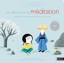Je Decouvre La Meditation ; Apprendre A Accueillir Ses Emotions Et A S'apaiser