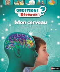 Questions Reponses 7+ ; Mon Cerveau ; A Partir De 7 Ans