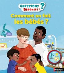 Questions Reponses 5+ ; Comment On Fait Les Bebes ?