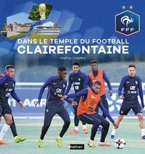 Dans Le Temple Du Football A Clairefontaine