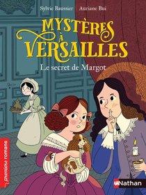 Enquete A Versailles T.1 ; Le Secret De Margot