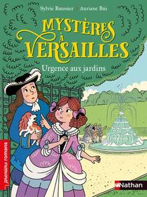 Mysteres A Versailles ; Urgence Aux Jardins