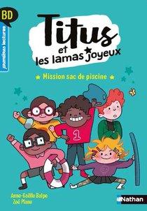 Titus Et Les Lamas Joyeux ; Mission Sac De Piscine