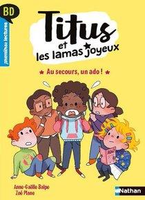Titus Et Les Lamas Joyeux : Au Secours, Un Ado !
