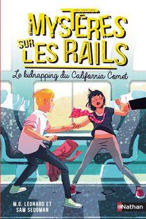 Mysteres Sur Les Rails T.2 ; Le Kidnapping Du California Comet