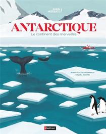 Antartique ; Le Continent Des Merveilles