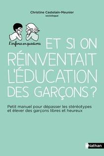 Et Si On Reinventait L'education Des Garcons ?