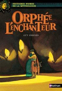 Orphee L'enchanteur