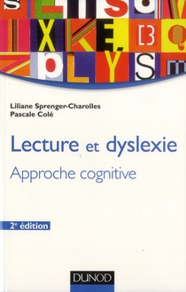 Lecture Et Dyslexie ; Approche Cognitive (2e Edition)