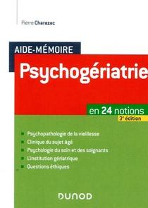 Aide-memoire ; Psychogeriatrie ; En 24 Notions (3e Edition)