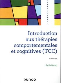 Introduction Aux Therapies Comportementales Et Cognitives (tcc) (2e Edition)