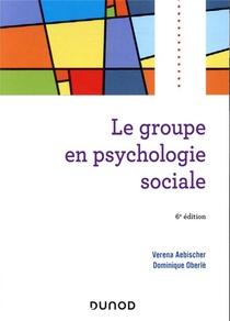 Le Groupe En Psychologie Sociale (6e Edition)