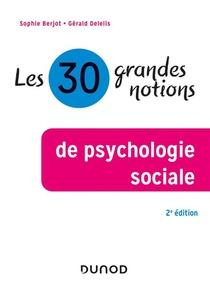 Les 30 Grandes Notions De Psychologie Sociale (2e Edition)