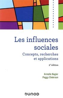 Les Influences Sociales ; Concepts, Recherches Et Applications (2e Edition)