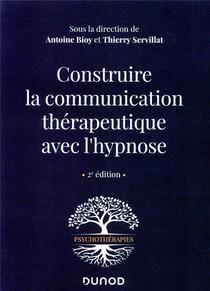 Construire La Communication Therapeutique Avec L'hypnose (2e Edition)