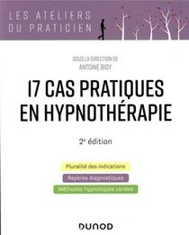17 Cas Pratiques En Hypnotherapie (2e Edition)
