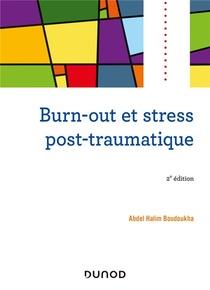 Burn-out Et Stress Post-traumatique (2e Edition)