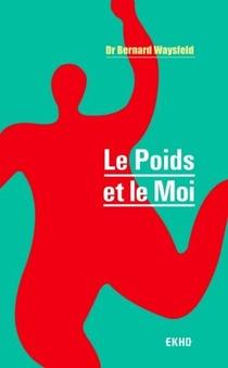 Le Poids Et Le Moi (3e Edition)