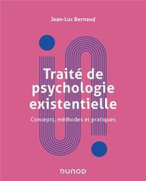 Traite De La Psychologie Existentielle ; Concepts, Methodes Et Pratiques