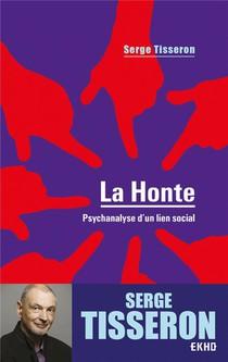 La Honte ; Psychanalyse D'un Lien Social (4e Edition)