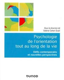 Psychologie De L'orientation Tout Au Long De La Vie ; Defis Contemporains Et Nouvelles Perspectives