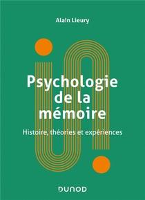 Psychologie De La Memoire ; Histoire, Theories Et Experiences