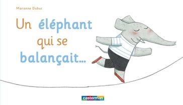 Un Elephant Qui Se Balancait...