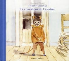 Ernest Et Celestine ; Les Questions De Celestine
