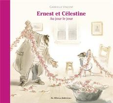 Ernest Et Celestine ; Au Jour Le Jour