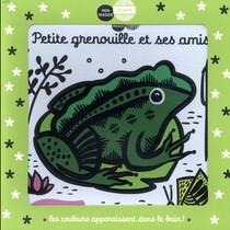 Mon Imagier Du Bain ; Petite Grenouille Et Ses Amis