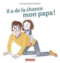 Il A De La Chance, Mon Papa !