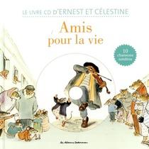Ernest Et Celestine ; Amis Pour La Vie !