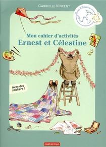 Ernest Et Celestine ; Mon Cahier D'activites