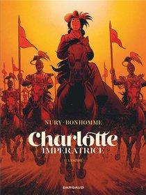 Charlotte Imperatrice T.2 ; L'empire