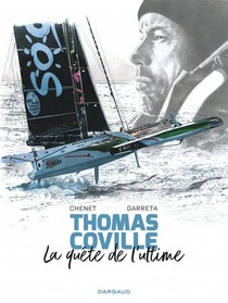 Thomas Coville ; La Quete De L'ultime