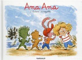Ana Ana T.18 ; L'histoire Incroyable