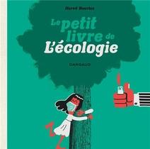 Le Petit Livre De L'ecologie