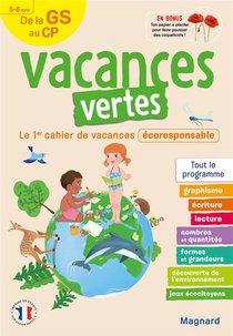 Vacances Vertes ; De La Gs Vers Le Cp ; 5/6 Ans ; Le Premier Cahier De Vacances Eco-responsable