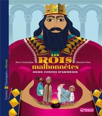 Les Rois Malhonnetes ; Deux Contes D'armenie