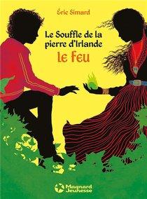Le Souffle De La Pierre D'irlande T.1 ; Le Feu